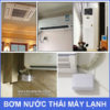 Cach Su Dung Bom Nuoc Thai May Lanh